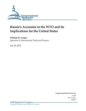 Primary view of object titled 'Russia's Accession to the WTO and Its Implications for the United States'.