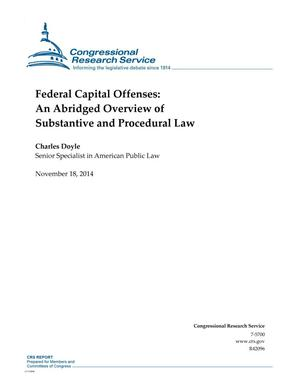Primary view of object titled 'Federal Capital Offenses: An Abridged Overview of Substantive and Procedural Law'.