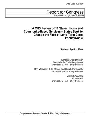 Primary view of object titled 'A CRS Review of 10 States: Home and Community-Based Services – States Seek to Change the Face of Long-Term Care: Pennsylvania'.