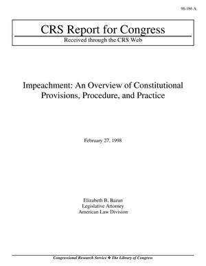 Primary view of object titled 'Impeachment: An Overview of Constitutional Provisions, Procedure, and Practice'.