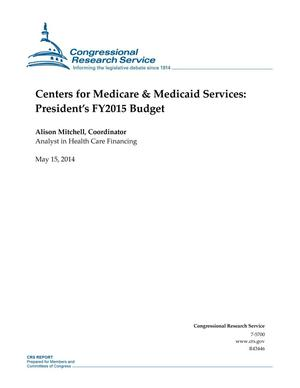 Primary view of object titled 'Centers for Medicare & Medicaid Services: President's FY2015 Budget'.