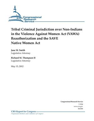 Primary view of object titled 'Tribal Criminal Jurisdiction over Non-Indians in the Violence Against Women Act (VAWA) Reauthorization and the SAVE Native Women Act'.