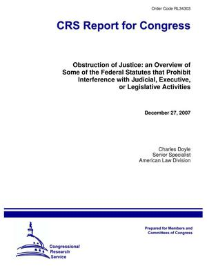 Primary view of object titled 'Obstruction of Justice: an Overview of Some of the Federal Statutes that Prohibit Interference with Judicial, Executive, or Legislative Activities'.
