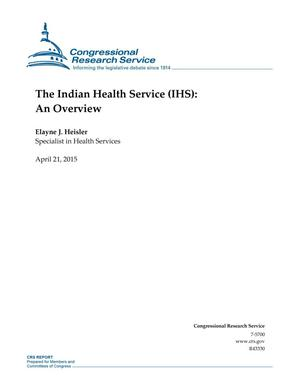 Primary view of object titled 'The Indian Health Service (IHS): An Overview'.