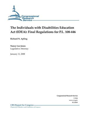 Primary view of object titled 'The Individuals with Disabilities Education Act (IDEA): Final Regulations for P.L. 108-446'.