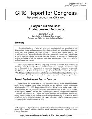 Primary view of object titled 'Caspian Oil and Gas: Production and Prospects'.