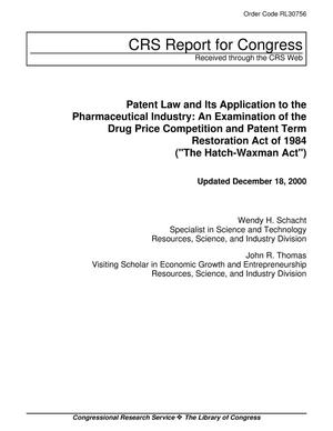 "Primary view of object titled 'Patent Law and Its Application to the Pharmaceutical Industry: An Examination of the Drug Price Competition and Patent Term Restoration Act of 1984 (""The Hatch-Waxman Act"")'."