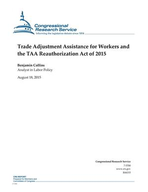 Primary view of object titled 'Trade Adjustment Assistance for Workers and the TAA Reauthorization Act of 2015'.
