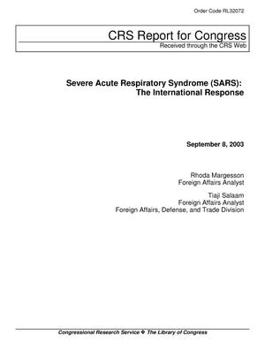 Primary view of object titled 'Severe Acute Respiratory Syndrome (SARS): The International Response'.