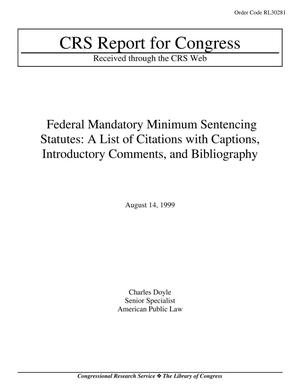 Primary view of object titled 'Federal Mandatory Minimum Sentencing Statutes: A List of Citations with Captions, Introductory Comments, and Bibliography'.