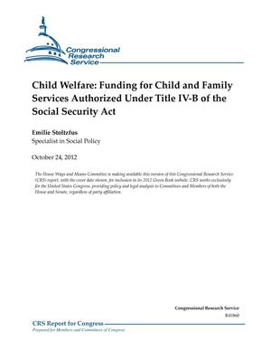 Primary view of object titled 'Child Welfare: Funding for Child and Family Services Authorized Under Title IV-B of the Social Security Act'.