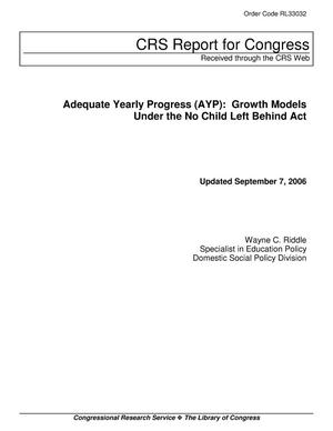 Primary view of object titled 'Adequate Yearly Progress (AYP): Growth Models Under the No Child Left Behind Act'.