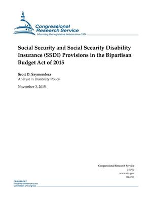 Primary view of object titled 'Social Security and Social Security Disability Insurance (SSDI) Provisions in the Bipartisan Budget Act of 2015'.