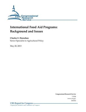 Primary view of object titled 'International Food Aid Programs: Background and Issues'.