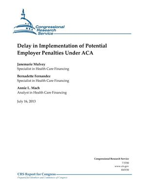 Primary view of object titled 'Delay in Implementation of Potential Employer Penalties Under ACA'.