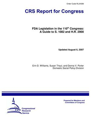 Primary view of object titled 'FDA Legislation in the 110th Congress: A Guide to S. 1082 and H.R. 2900'.