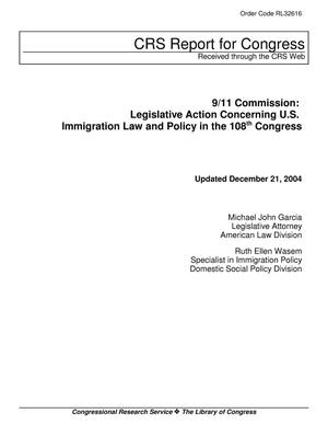 Primary view of object titled '9/11 Commission: Legislative Action Concerning U.S. Immigration Law and Policy in the 108th Congress'.