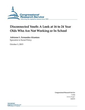 Primary view of object titled 'Disconnected Youth: A Look at 16 to 24 Year Olds Who Are Not Working or In School'.