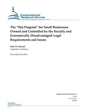 "Primary view of object titled 'The ""8(a) Program"" for Small Businesses Owned and Controlled by the Socially and Economically Disadvantaged: Legal Requirements and Issues'."