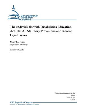 Primary view of object titled 'The Individuals with Disabilities Education Act (IDEA): Statutory Provisions and Recent Legal Issues'.