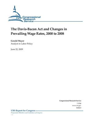 Primary view of object titled 'The Davis-Bacon Act and Changes in Prevailing Wage Rates, 2000 to 2008'.