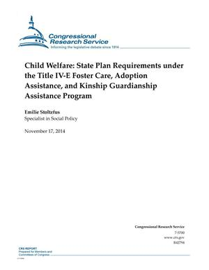 Primary view of object titled 'Child Welfare: State Plan Requirements under the Title IV-E Foster Care, Adoption Assistance, and Kinship Guardianship Assistance Program'.