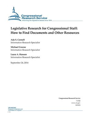 Primary view of object titled 'Legislative Research for Congressional Staff: How to Find Documents and Other Resources'.