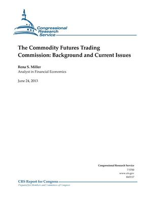 Primary view of object titled 'The Commodity Futures Trading Commission: Background and Current Issues'.