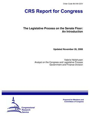 Primary view of object titled 'The Legislative Process on the Senate Floor: An Introduction'.
