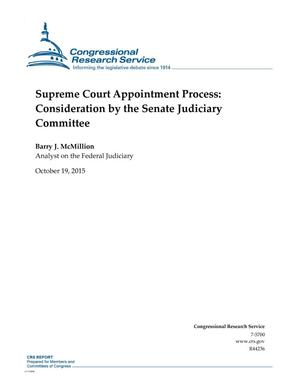 Primary view of object titled 'Supreme Court Appointment Process: Consideration by the Senate Judiciary Committee'.