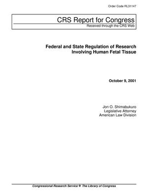 Primary view of object titled 'Federal and State Regulation of Research Involving Human Fetal Tissue'.