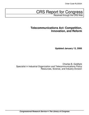 Primary view of object titled 'Telecommunications Act: Competition, Innovation, and Reform'.