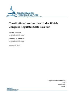 Primary view of object titled 'Constitutional Authorities Under Which Congress Regulates State Taxation'.