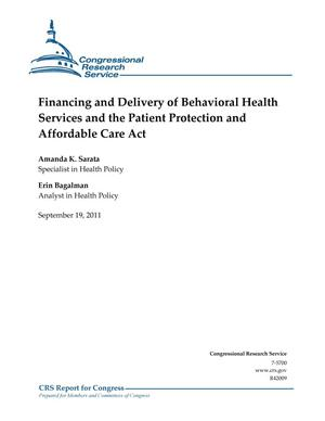 Primary view of object titled 'Financing and Delivery of Behavioral Health Services and the Patient Protection and Affordable Care Act'.
