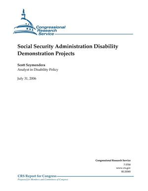 Primary view of object titled 'Social Security Administration Disability Demonstration Projects'.