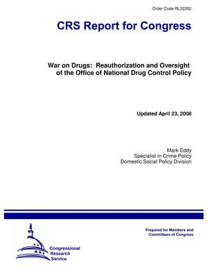 Primary view of object titled 'War on Drugs: Reauthorization and Oversight of the Office of National Drug Control Policy'.