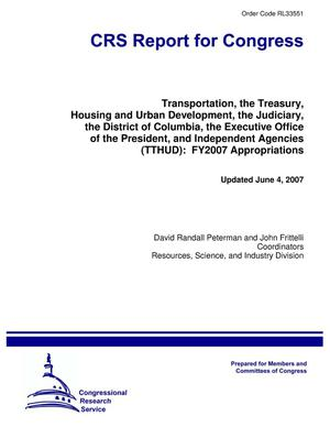 Primary view of object titled 'Transportation, the Treasury, Housing and Urban Development, the Judiciary, the District of Columbia, the Executive Office of the President, and Independent Agencies (TTHUD): FY2007 Appropriations'.