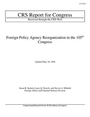 Primary view of object titled 'Foreign Policy Agency Reorganization in the 105th Congress'.
