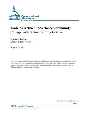 Primary view of object titled 'Trade Adjustment Assistance Community College and Career Training Grants'.