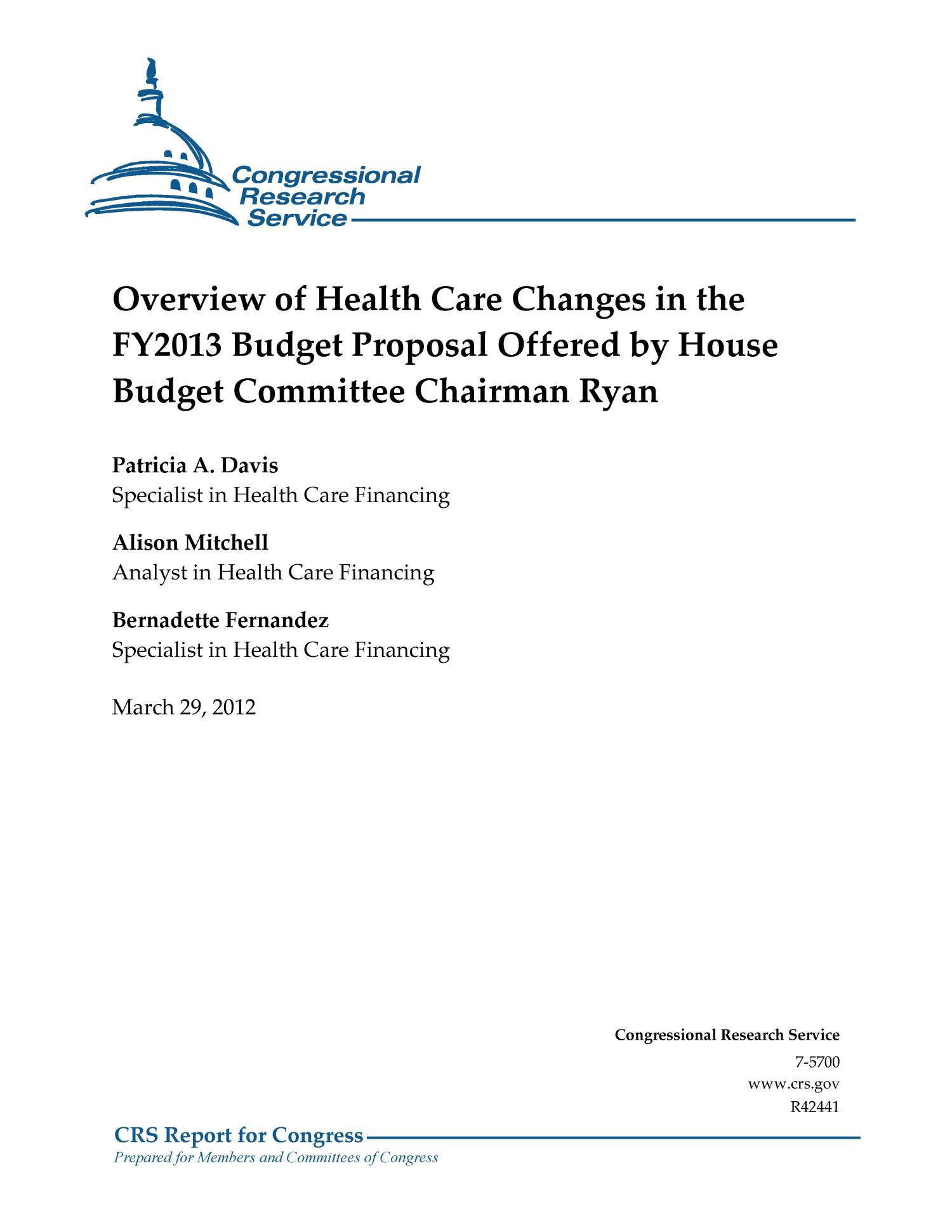 Overview of Health Care Changes in the FY2013 Budget Proposal Offered by House Budget Committee Chairman Ryan                                                                                                      [Sequence #]: 1 of 16