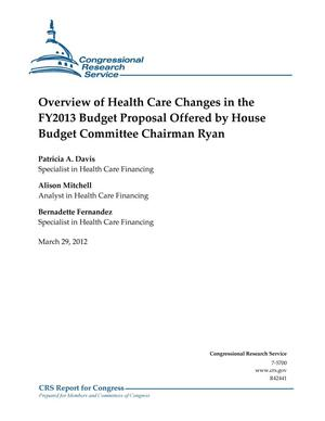 Primary view of object titled 'Overview of Health Care Changes in the FY2013 Budget Proposal Offered by House Budget Committee Chairman Ryan'.