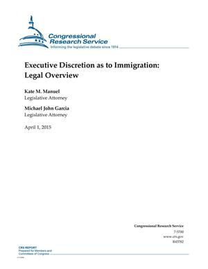 Primary view of object titled 'Executive Discretion as to Immigration: Legal Overview'.
