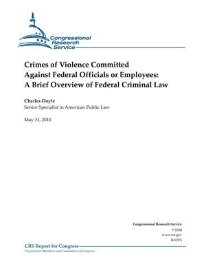 Primary view of object titled 'Crimes of Violence Committed Against Federal Officials or Employees: A Brief Overview of Federal Criminal Law'.