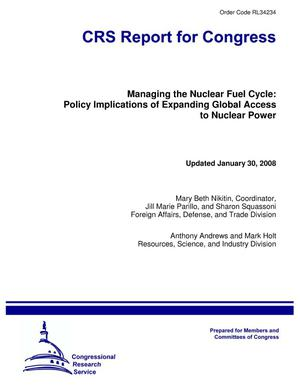 Primary view of object titled 'Managing the Nuclear Fuel Cycle: Policy Implications of Expanding Global Access to Nuclear Power'.