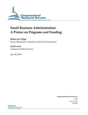 Primary view of object titled 'Small Business Administration: A Primer on Programs and Funding'.