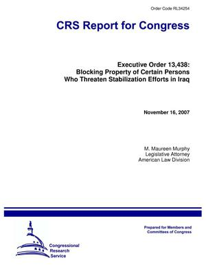 Primary view of object titled 'Executive Order 13,438: Blocking Property of Certain Persons Who Threaten Stabilization Efforts in Iraq'.