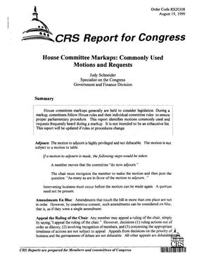 Primary view of object titled 'House Committee Markups: Commonly Used Motions and Requests'.