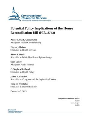 Primary view of object titled 'Potential Policy Implications of the House Reconciliation Bill (H.R. 3762)'.