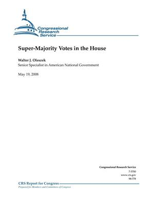 Primary view of object titled 'Super-Majority Votes in the House'.