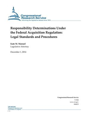 Primary view of object titled 'Responsibility Determinations Under the Federal Acquisition Regulation: Legal Standards and Procedures'.